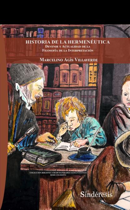 HISTORIA DE LA HERMENÉUTICA Devenir y Actualidad de la Filosofía de la Interpretación