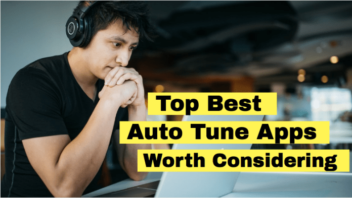 Top Best Auto Tune Apps Worth Considering
