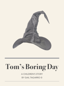 Title page for Tom's Boring Day by Gail Tagarro Author