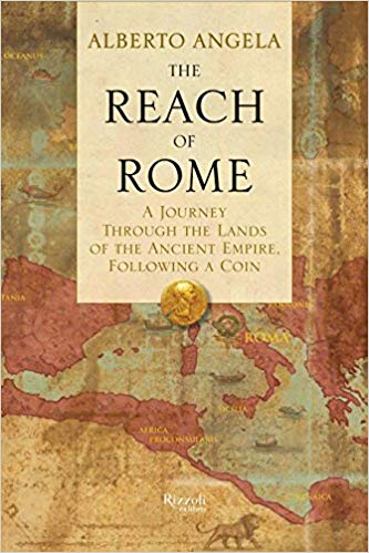 cover of Alberto Angela's book The Reach of Rome