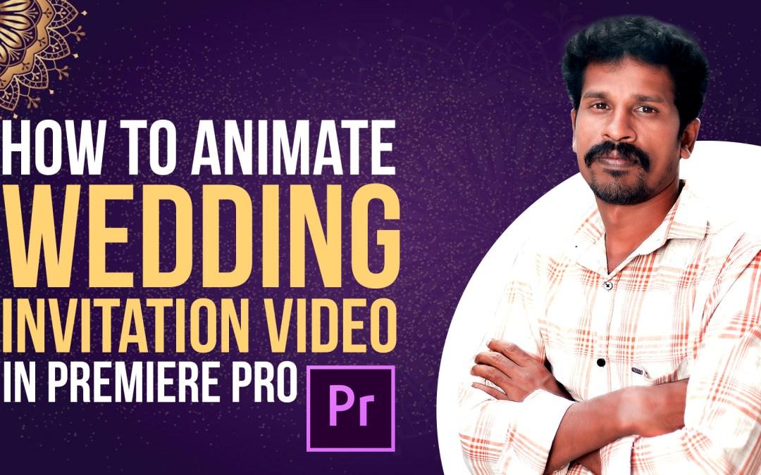 How to animate wedding invitation video in premiere pro