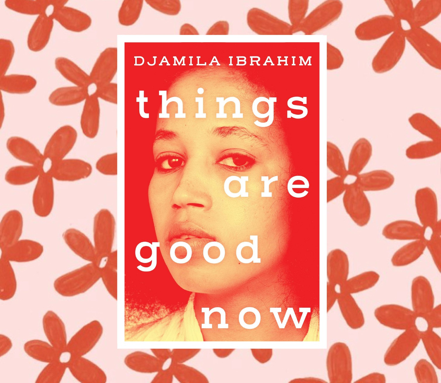 Things are Good Now Djamila Ibrahim - Short Stories By Women Toronto 2018 Edit Seven