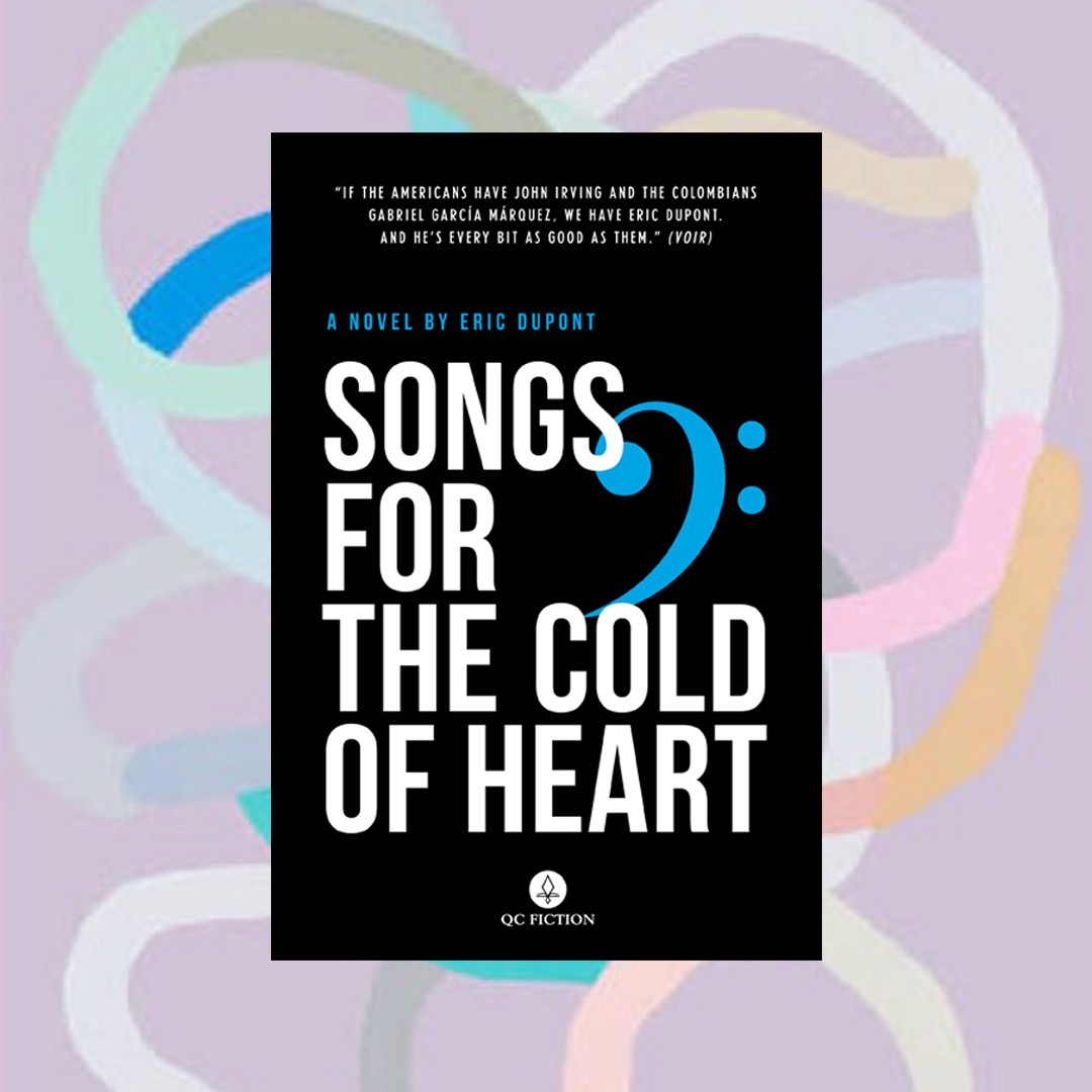 Eric Dupont Songs for the Cold of Heart Giller prize