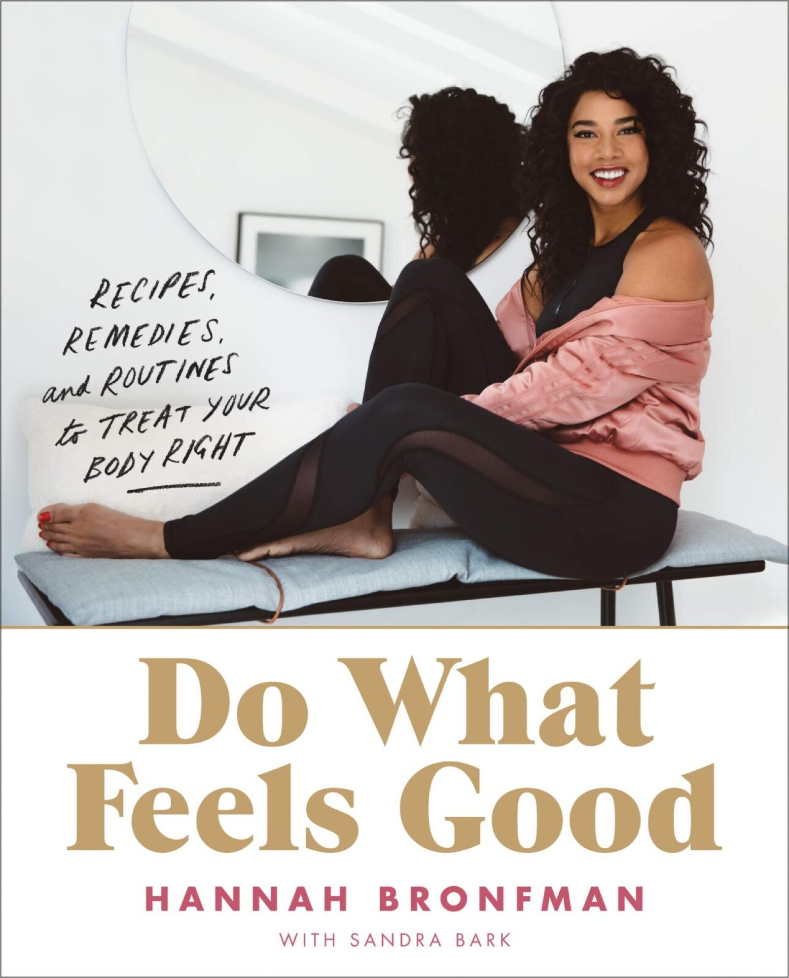 do what feels good hannah bronfman edit seven healthy cookbooks 2019 january