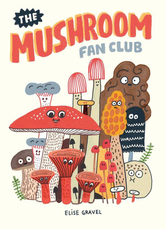 the mushroom fan club Elise Gravel