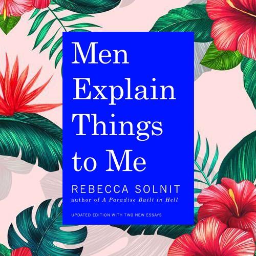 BestFeministBooks_MenExplainThingsToMe
