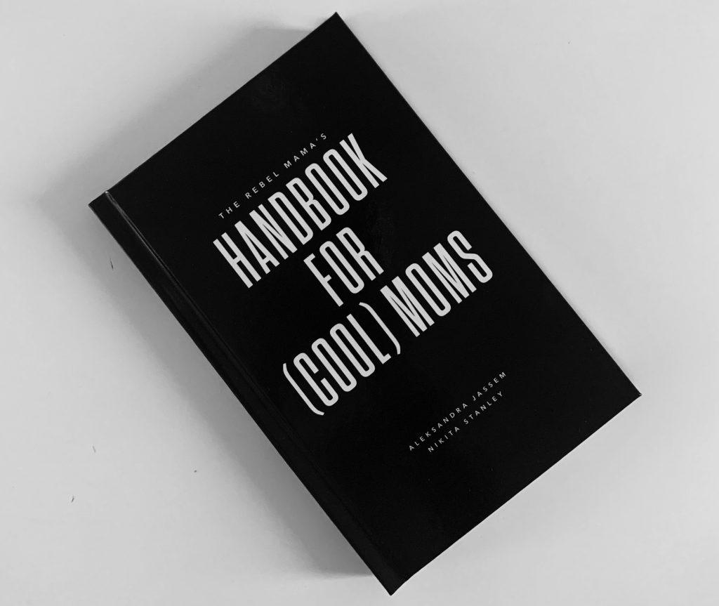 The rebel mama's handbook