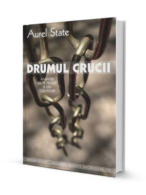 Aurel State - Drumul Crucii