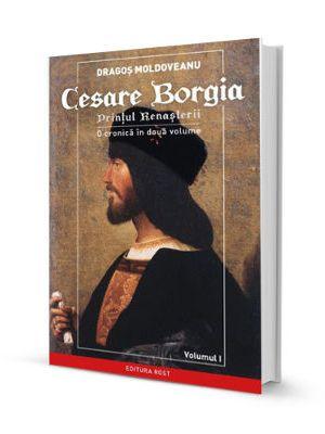Cesare Borgia - printul renasterii
