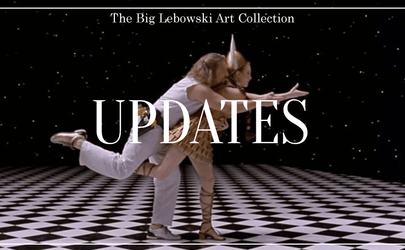 """Updates IV: The Big Lebowski Art Collection"""