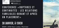Conférence « Ruptures et continuités : Les relations familiales durant et après un placement »