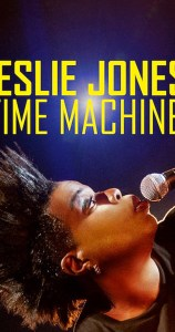LESLIE JONES: TIME MACHINE is a Great Escape on Netflix!