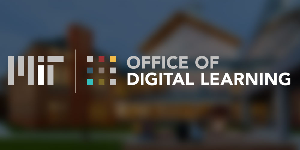 MIT Office of Digital Learning