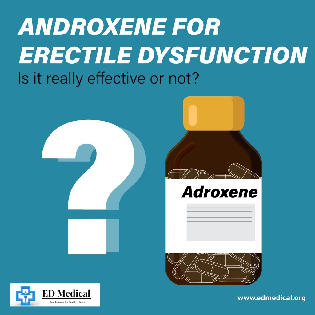 Androxene for Erectile Dysfunction, is it really effective or not?