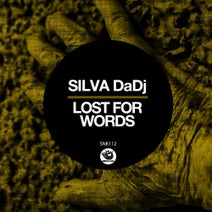 Silva DaDj – Lost For Words [SNK112]