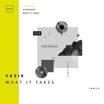 Vazik – What It Takes [NYC142]