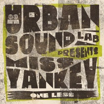 Urban Sound Lab Presents Miss Yankey – One Less [LT107]