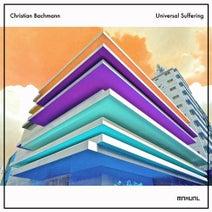 Christian Bachmann – Universal Suffering [MAN305]