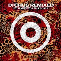 DJ Chus, Joeski – DJ Chus Remixed (by Sparrow & Barbossa) [SP290]