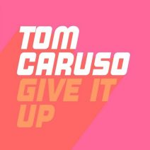 Tom Caruso – Give It Up