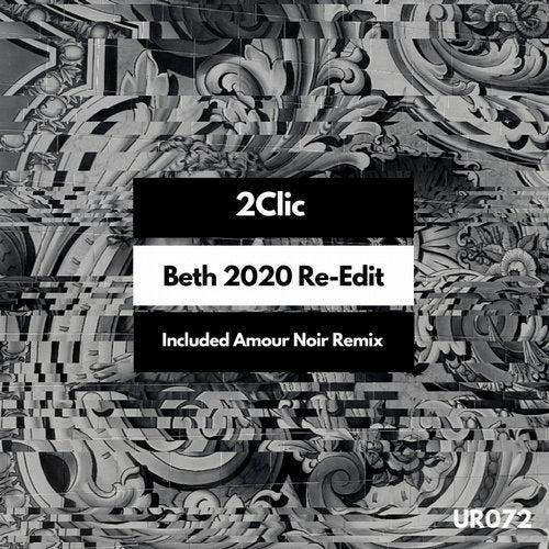 2Clic – Beth 2020 Re-Edit [UR072]