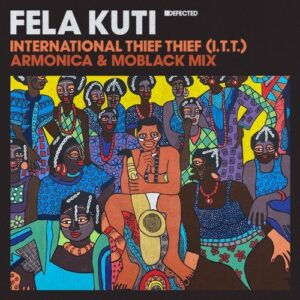Fela Kuti – International Thief Thief (I.T.T.) – Armonica & MoBlack Mix [DFTD618D2]