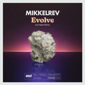 Mikkelrev – Evolve [OHR088]