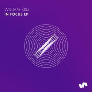 William Kiss – In Focus EP [ELV151]