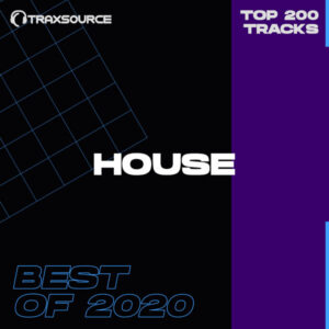 Traxsource Top 200 House Best Of 2020