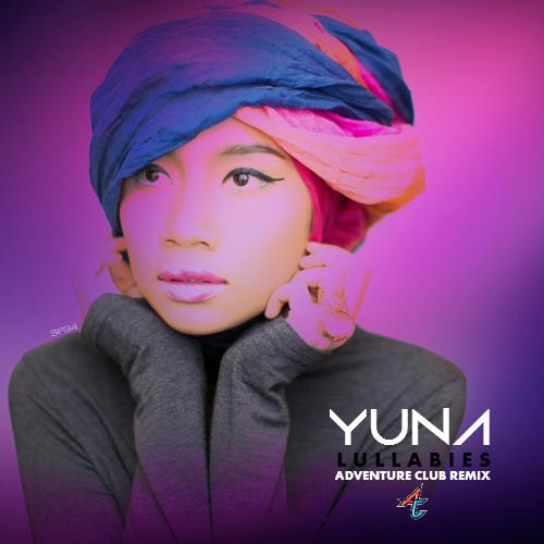 #TBT    Yuna – Lullabies (Adventure Club Remix)