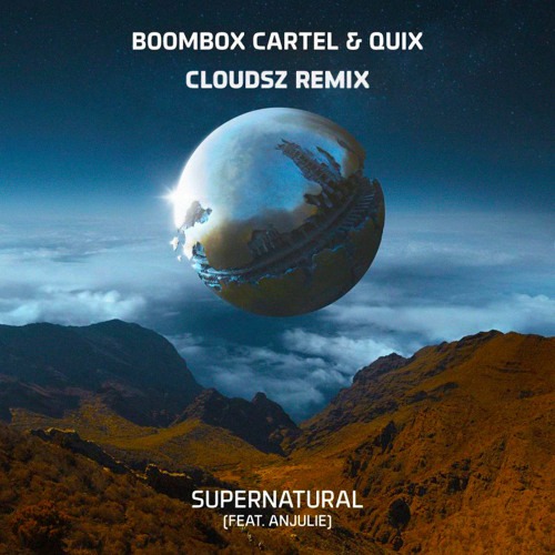 Supernatural (Cloudsz Remix)