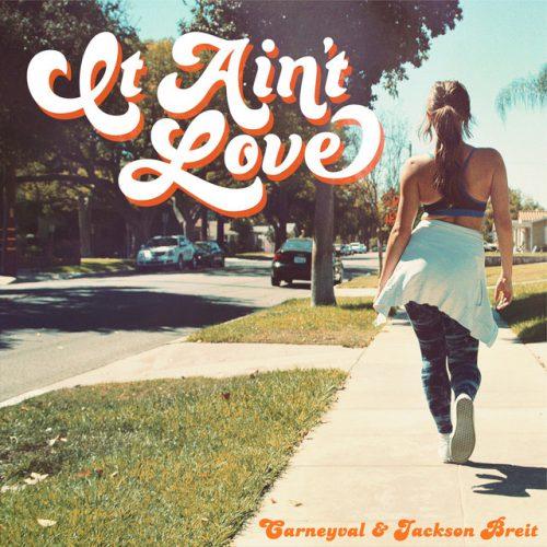 """""""It Ain't Love"""" by Carneyval & Jackson Breit"""