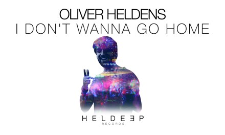 """Oliver Heldens Releases Feel Good Track """"I Don't Wanna Go Home""""!"""