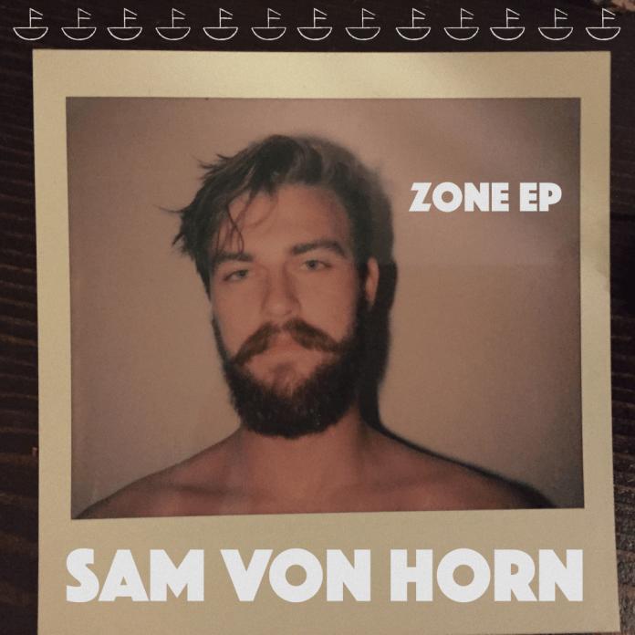 Sam Von Horn Zone EP