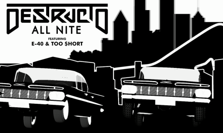 """DESTRUCTO Impresses On Collab With E-40 and Too $hort, """"All Nite""""!"""