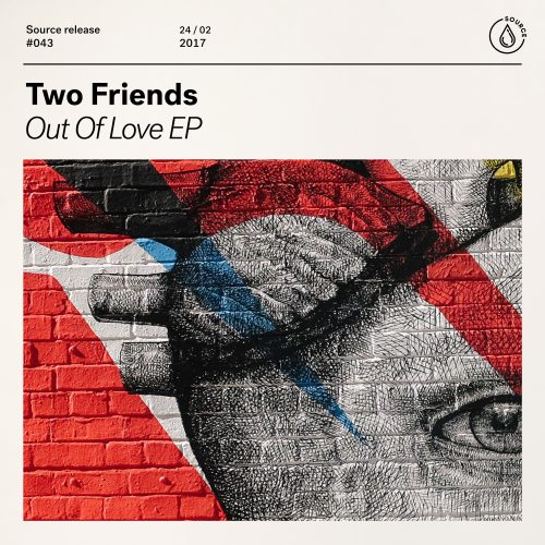 Two Friends - Out of Love EP