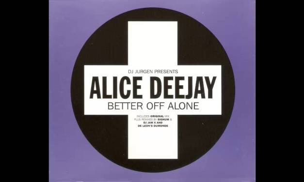 #TBT || Alice Deejay – Better Off Alone