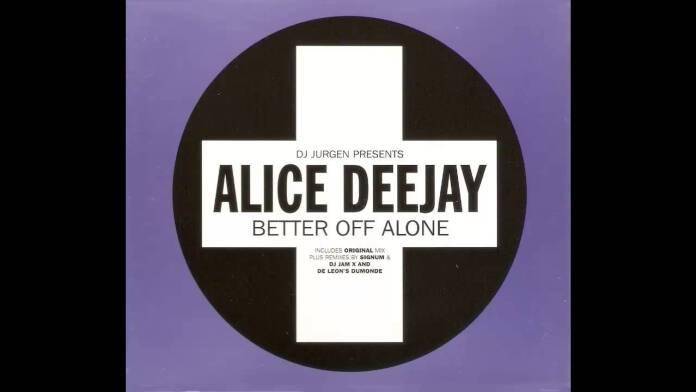 Alice Deejay Better Off Alone