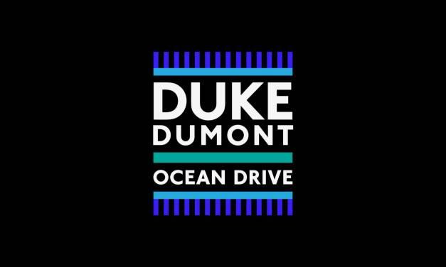 #TBT || Duke Dumont – Ocean Drive