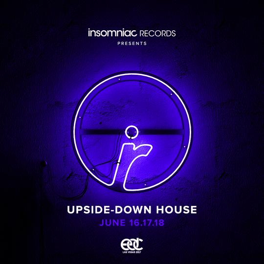 Insomniac Records EDC Las Vegas 2017 upside-downHOUSE