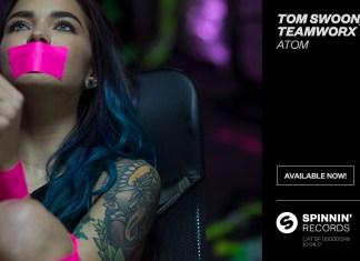 Tom Swoon, Teamworx - Atom
