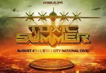Wobbleland Presents Toxic Summer 2017