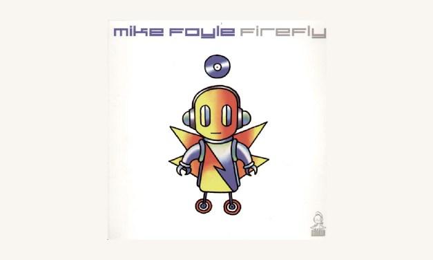 #TBT    Mike Foyle – Firefly (Mark Sherry Outburst Remix)