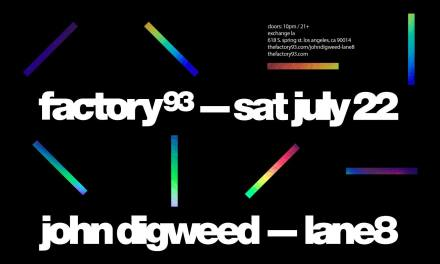 Factory 93 Presents John Digweed & Lane 8 at Exchange LA On July 22