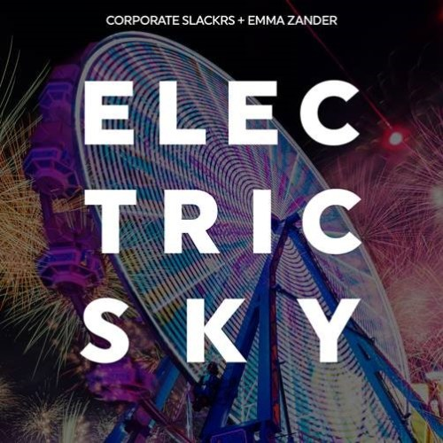 "Corporate Slackrs x Emma Zander ""Electric Sky"""
