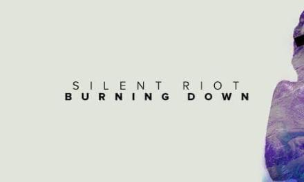 """Silent Riot Brings The Heat With """"Burning Down"""""""