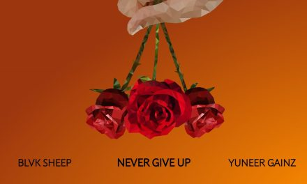 """BLVK SHEEP & Yuneer Gainz Release """"Never Give Up"""""""