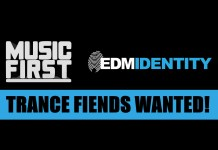Music First Trance Fiends Wanted