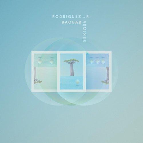 Rodriguez Jr. Baobab Remixes Claude VonStroke