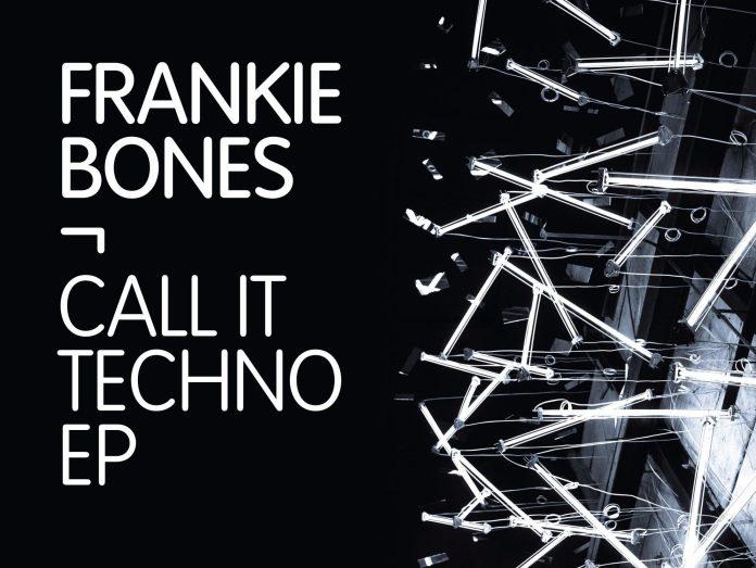 Frankie Bones Call It Techno EP